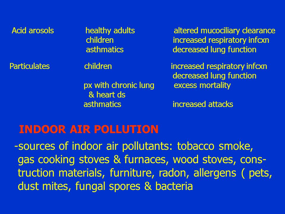 sources of indoor air pollutants: tobacco smoke,