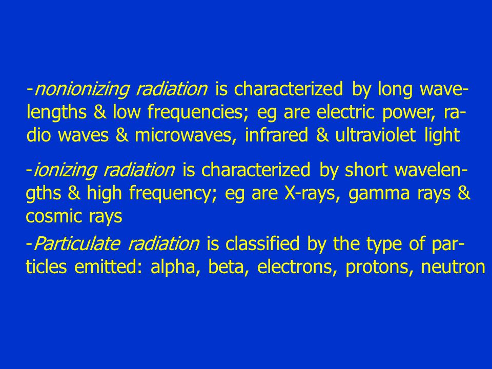 nonionizing radiation is characterized by long wave-