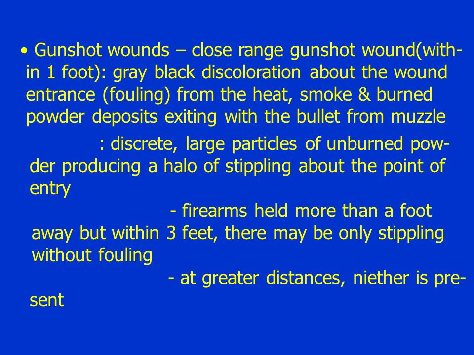Gunshot wounds – close range gunshot wound(with-