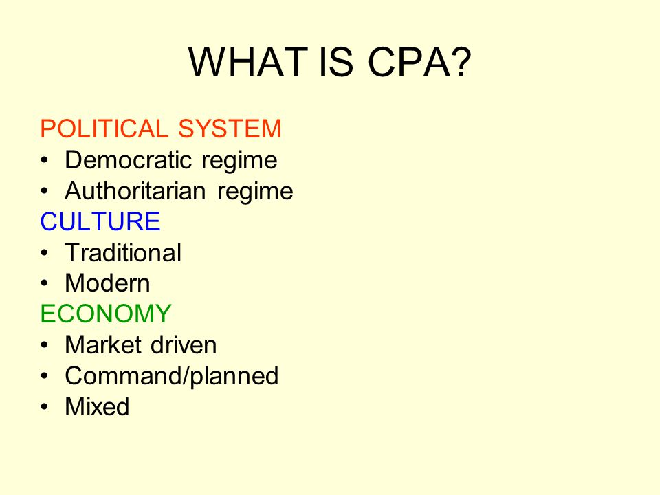 WHAT IS CPA POLITICAL SYSTEM Democratic regime Authoritarian regime