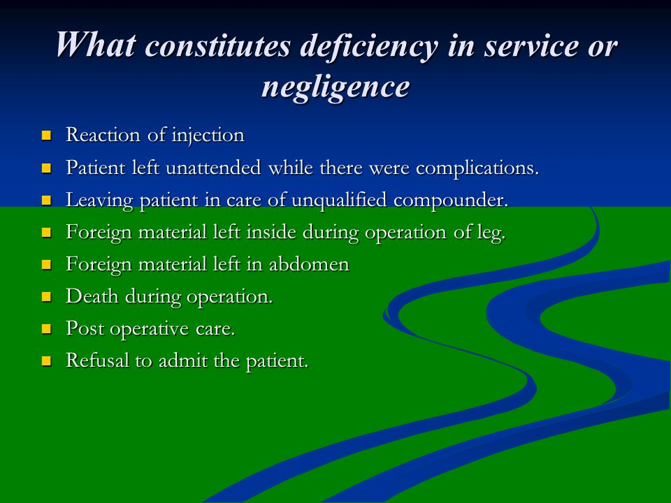 What constitutes deficiency in service or negligence