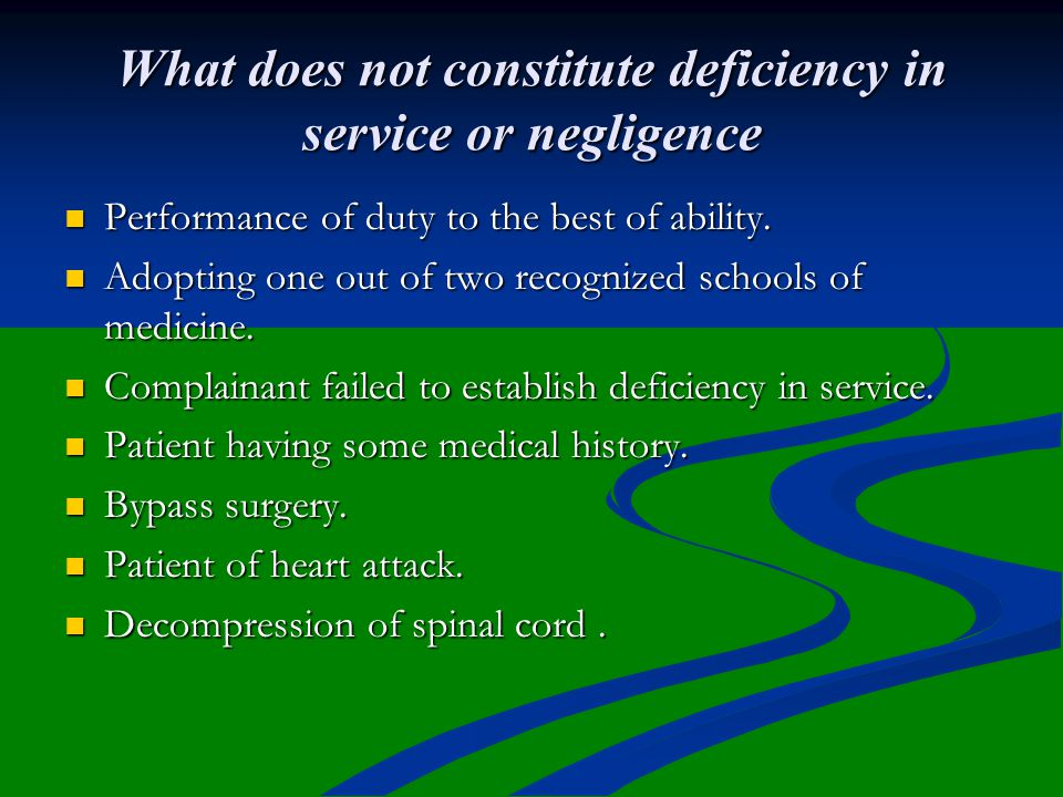 What does not constitute deficiency in service or negligence