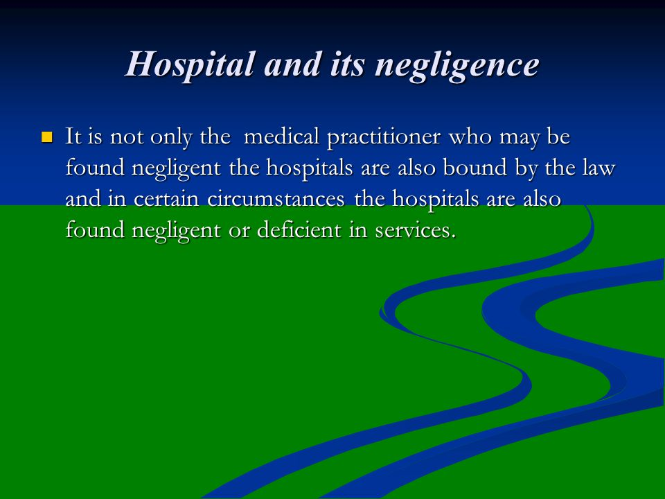 Hospital and its negligence
