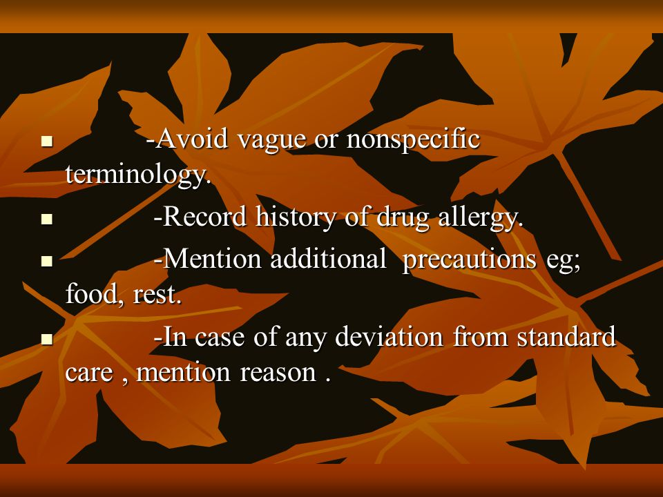 -Avoid vague or nonspecific terminology.