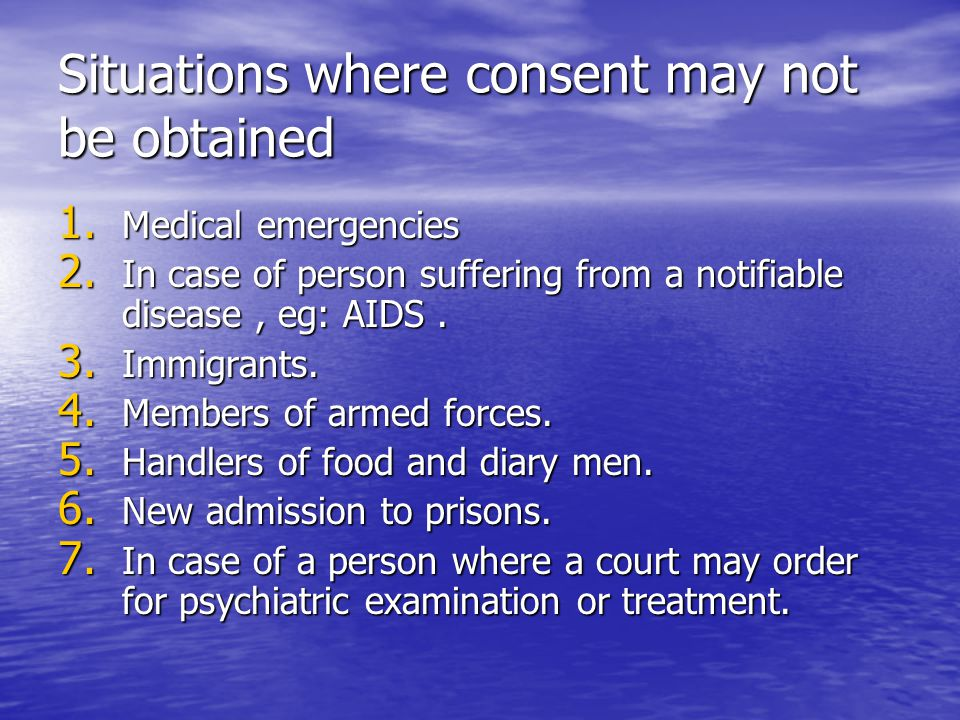 Situations where consent may not be obtained