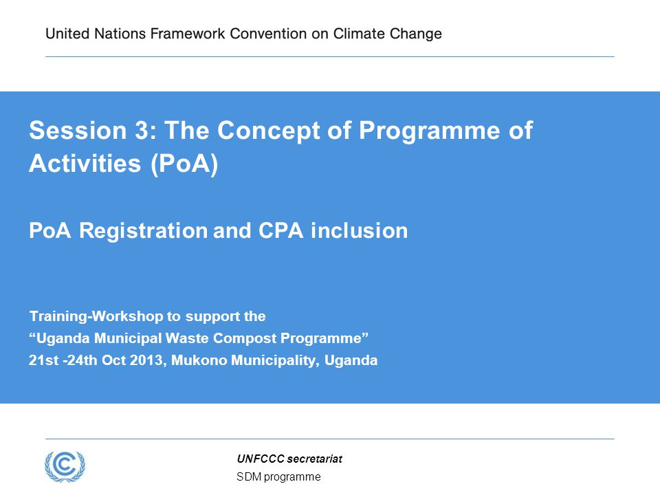 Presentation title Session 3: The Concept of Programme of Activities (PoA) PoA Registration and CPA inclusion.