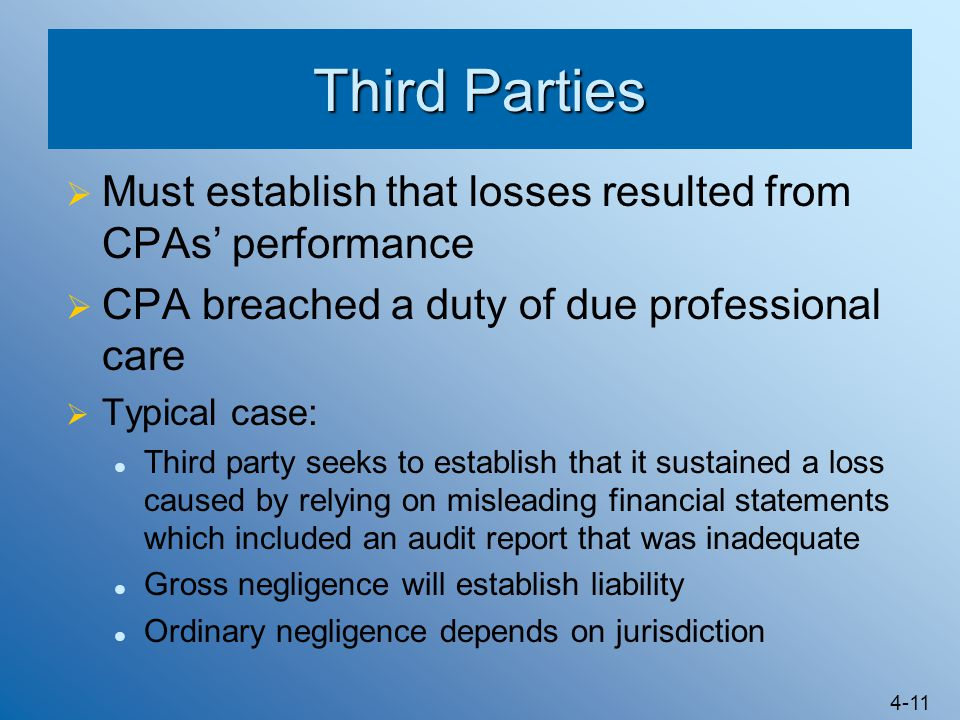 Third Parties Must establish that losses resulted from CPAs' performance. CPA breached a duty of due professional care.