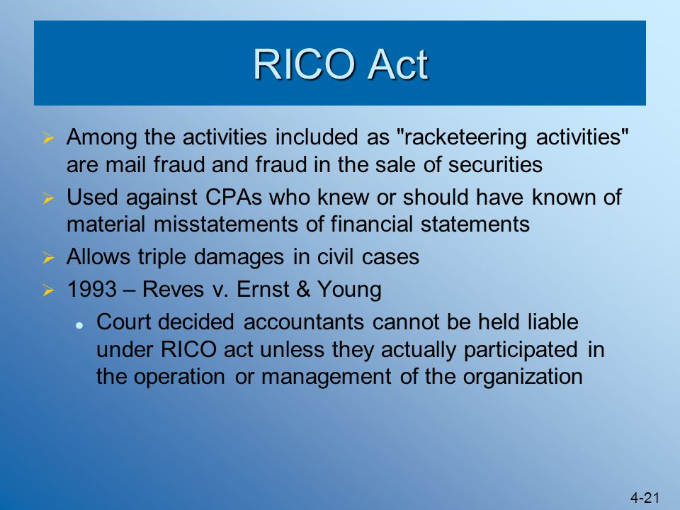 RICO Act Among the activities included as racketeering activities are mail fraud and fraud in the sale of securities.