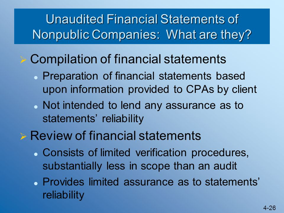 Unaudited Financial Statements of Nonpublic Companies: What are they