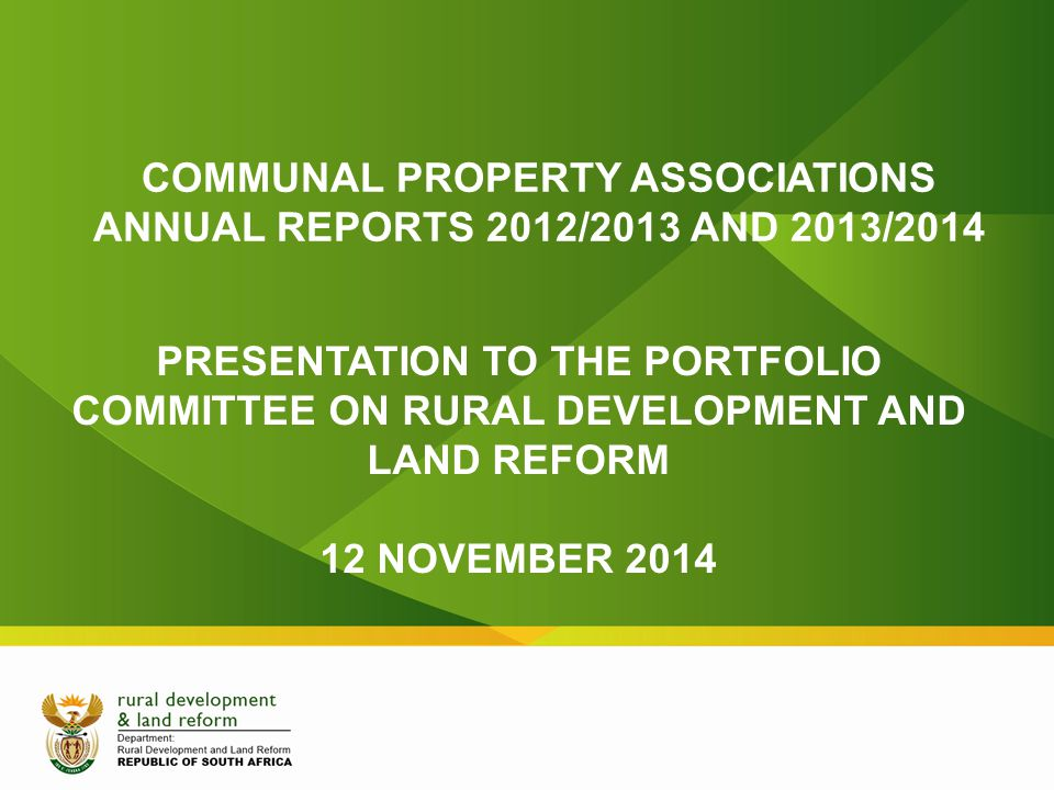 COMMUNAL PROPERTY ASSOCIATIONS ANNUAL REPORTS 2012/2013 AND 2013/2014