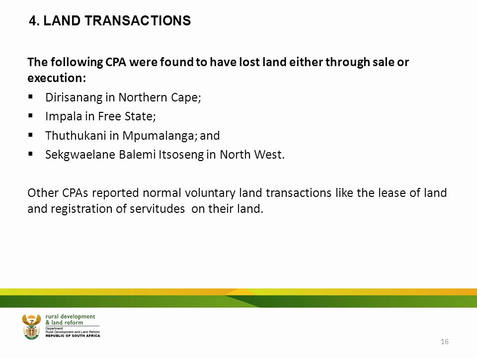 4. LAND TRANSACTIONS The following CPA were found to have lost land either through sale or execution: