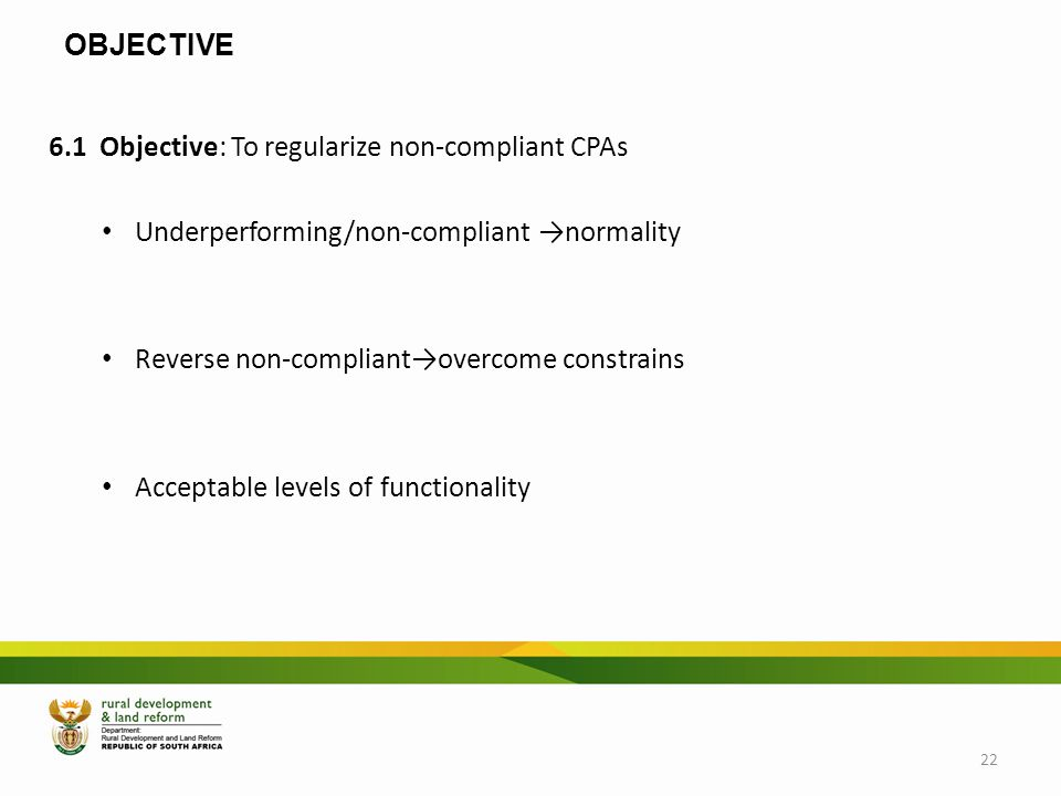 OBJECTIVE 6.1 Objective: To regularize non-compliant CPAs. Underperforming/non-compliant →normality.