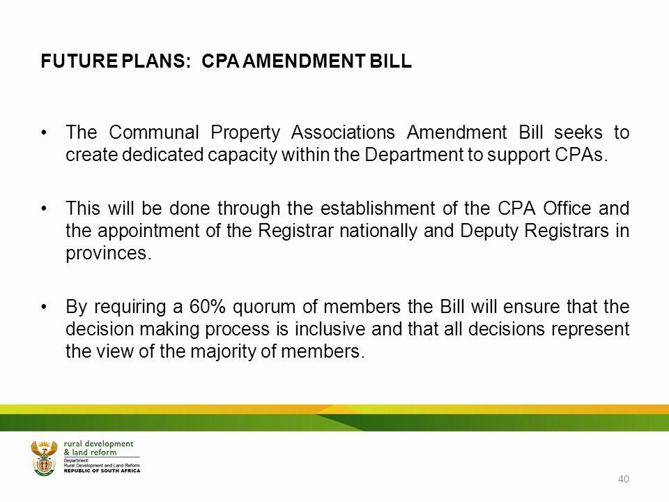 FUTURE PLANS: CPA AMENDMENT BILL