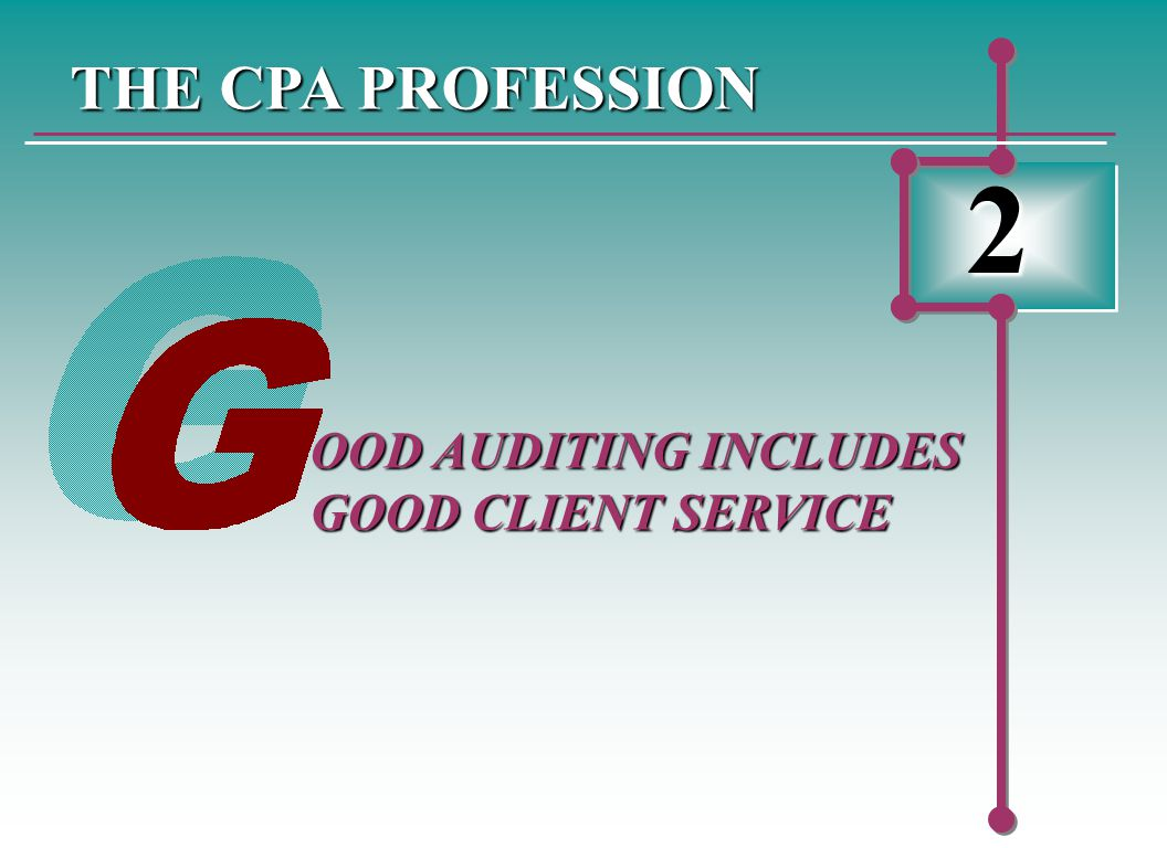 THE CPA PROFESSION 2 OOD AUDITING INCLUDES GOOD CLIENT SERVICE
