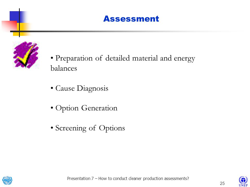 Assessment Preparation of detailed material and energy balances. Cause Diagnosis. Option Generation.