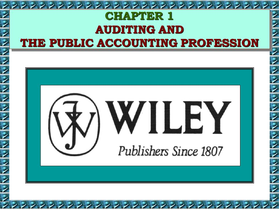 CHAPTER 1 AUDITING AND THE PUBLIC ACCOUNTING PROFESSION