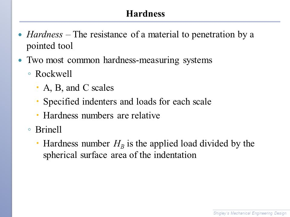 Two most common hardness-measuring systems Rockwell A, B, and C scales