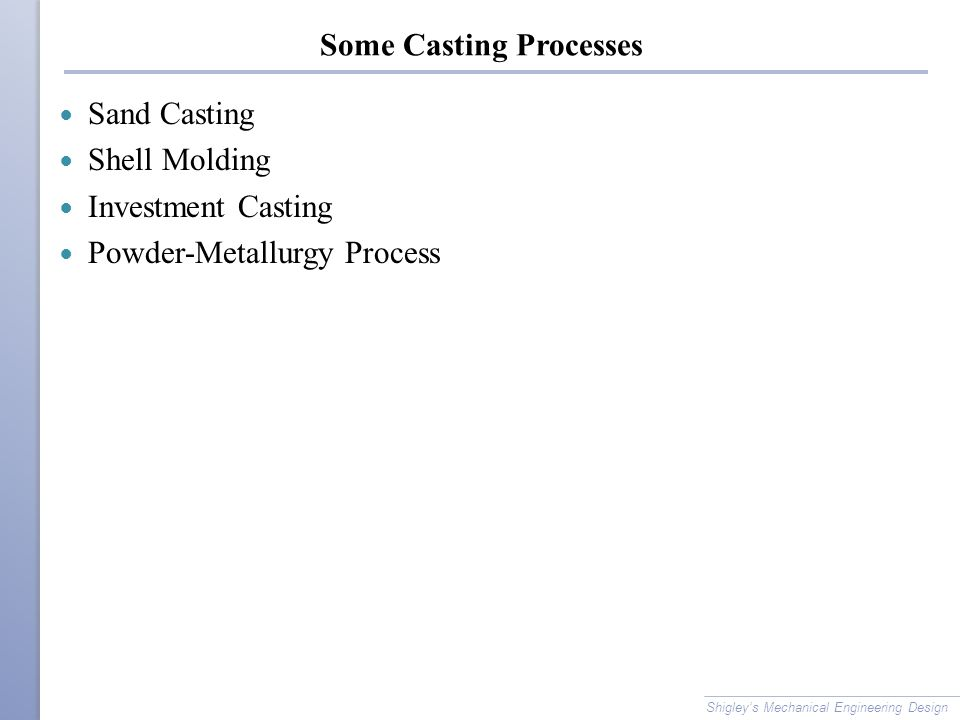 Some Casting Processes