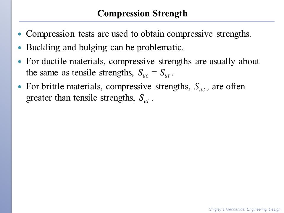 Compression tests are used to obtain compressive strengths.