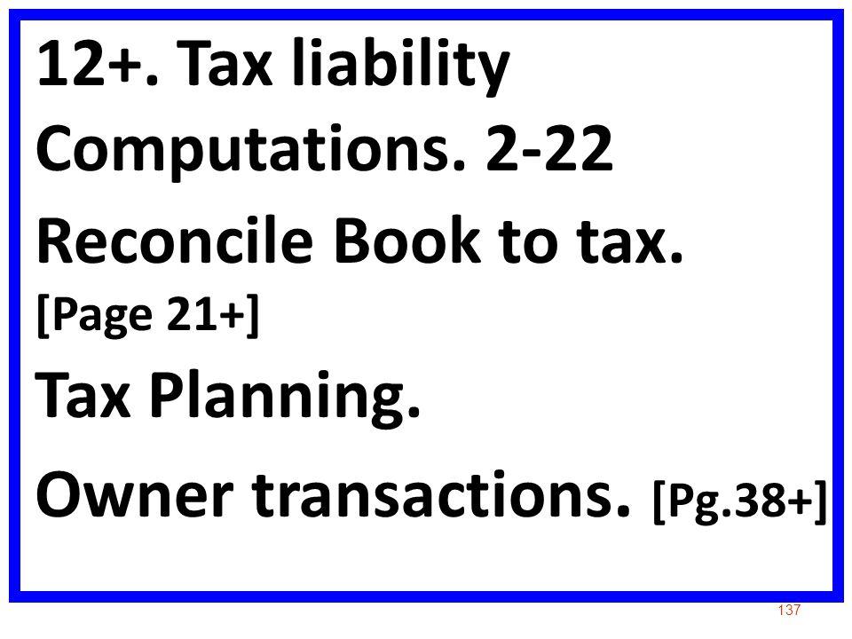 12+. Tax liability Computations. 2-22