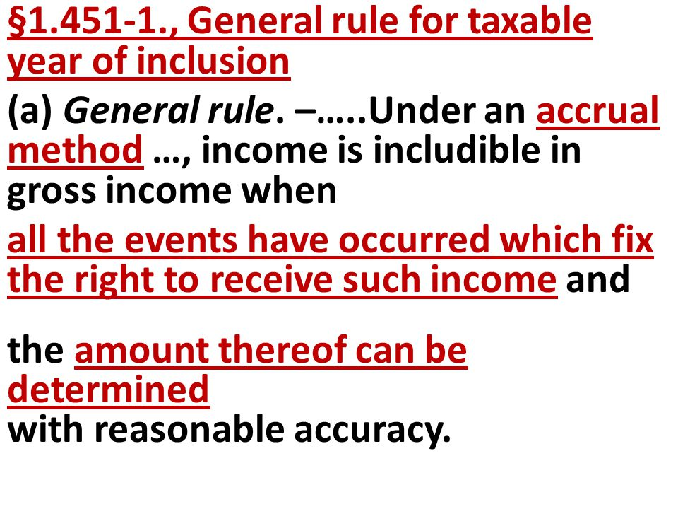 §1.451-1., General rule for taxable year of inclusion