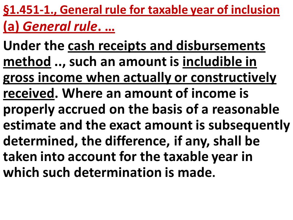 §1.451-1., General rule for taxable year of inclusion (a) General rule. …