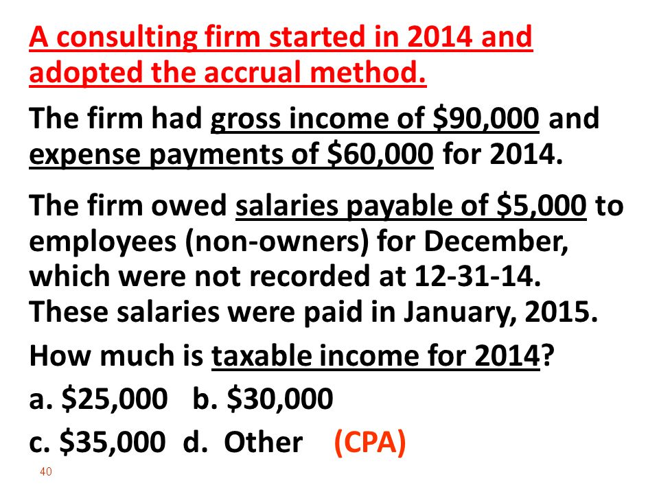 A consulting firm started in 2014 and adopted the accrual method.