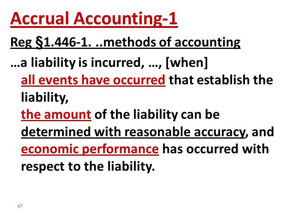 Accrual Accounting-1 Reg §1.446-1. ..methods of accounting