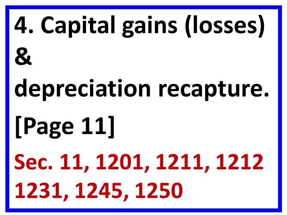 4. Capital gains (losses) & depreciation recapture.
