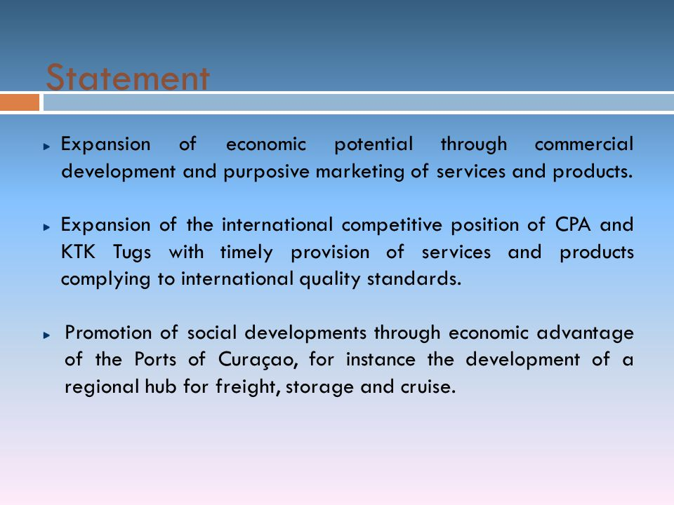Statement Expansion of economic potential through commercial development and purposive marketing of services and products.
