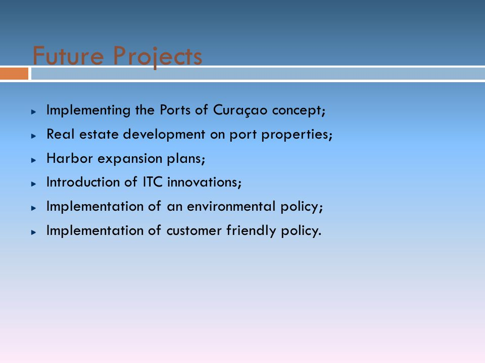Future Projects Implementing the Ports of Curaçao concept;