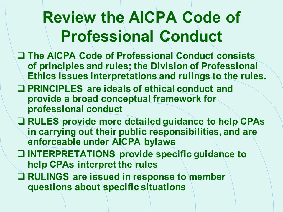 Review the AICPA Code of Professional Conduct