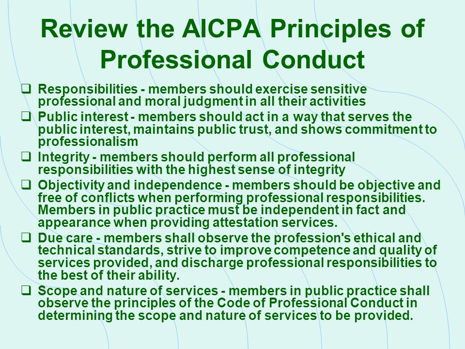 Review the AICPA Principles of Professional Conduct