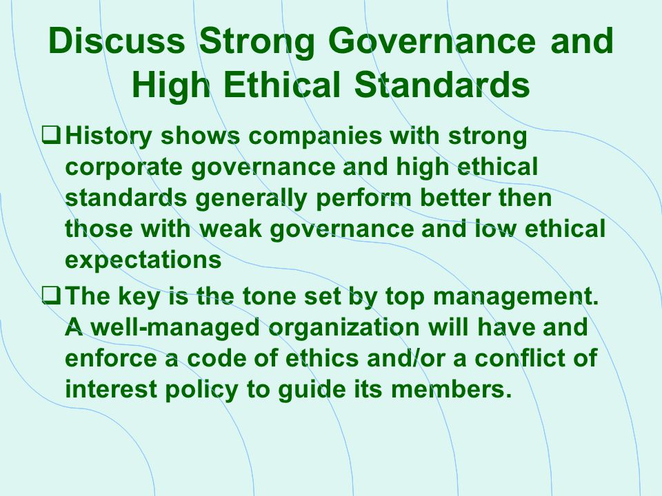Discuss Strong Governance and High Ethical Standards