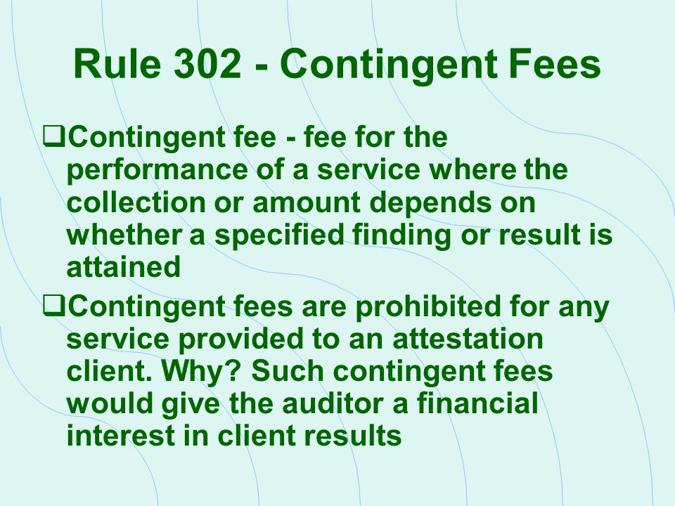 Rule 302 - Contingent Fees