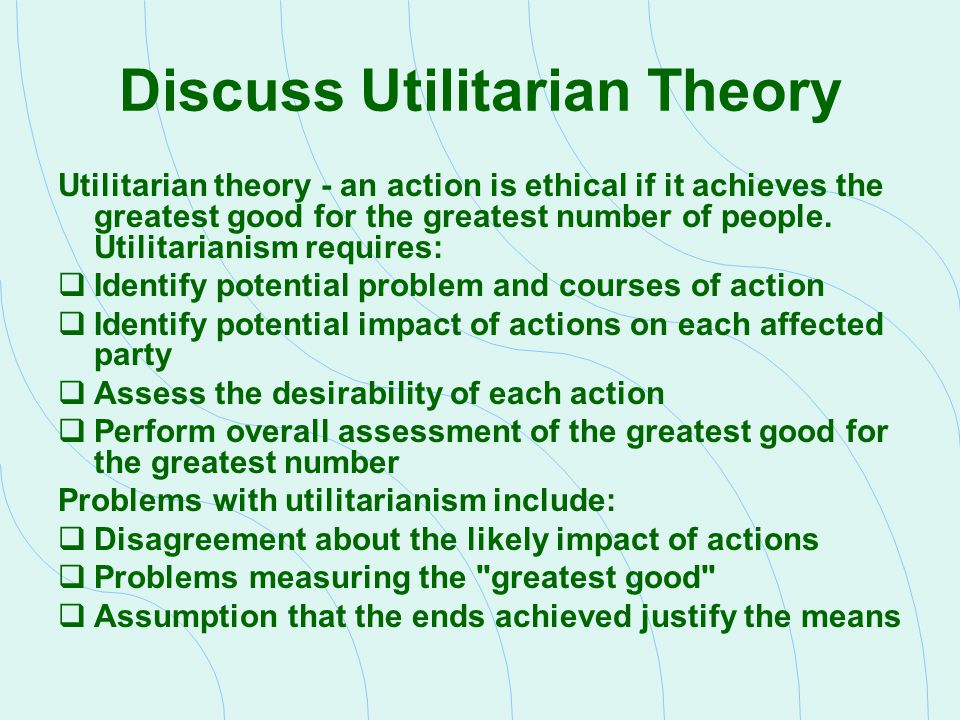 Discuss Utilitarian Theory