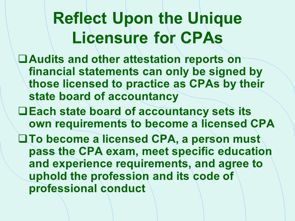 Reflect Upon the Unique Licensure for CPAs