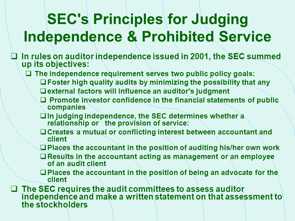 SEC s Principles for Judging Independence & Prohibited Service