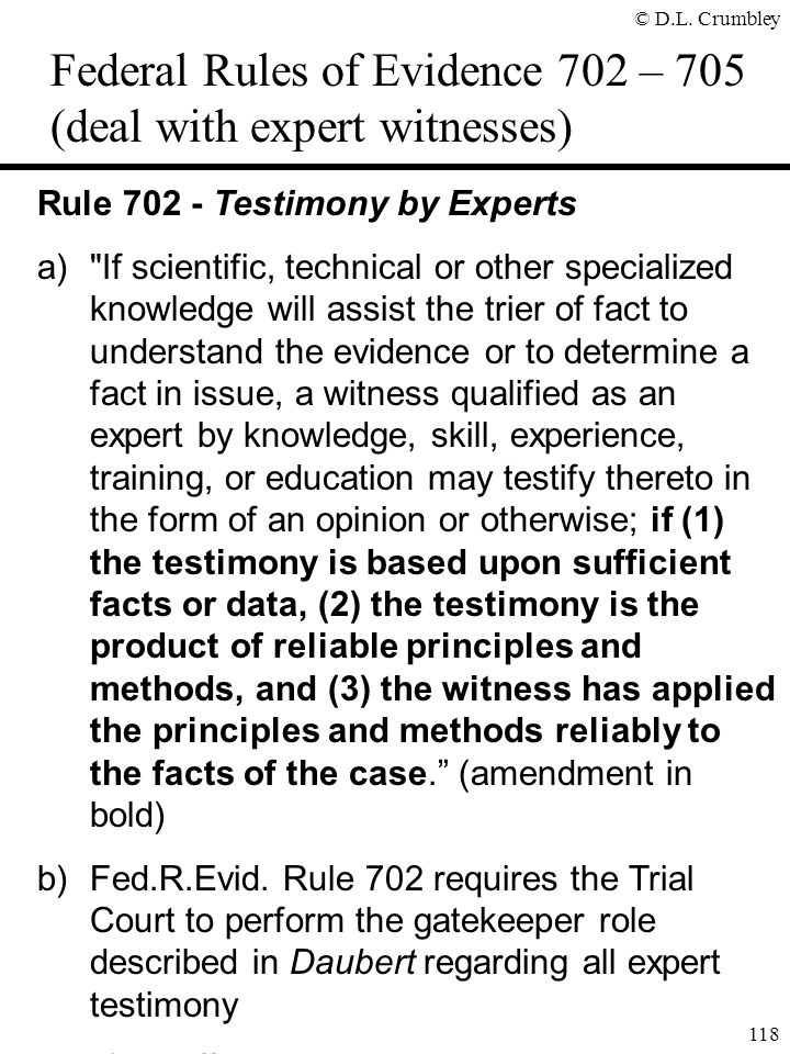 Federal Rules of Evidence 702 – 705 (deal with expert witnesses)