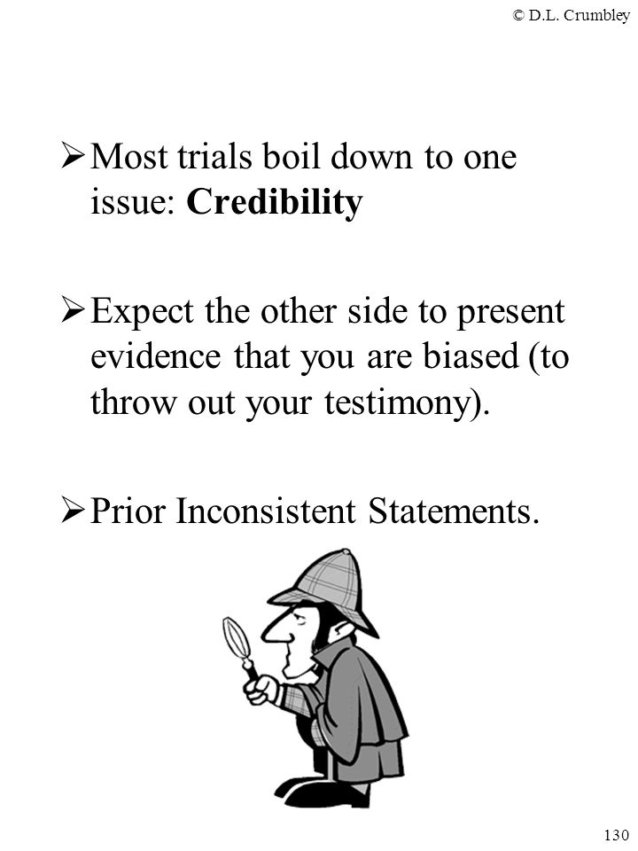 Most trials boil down to one issue: Credibility