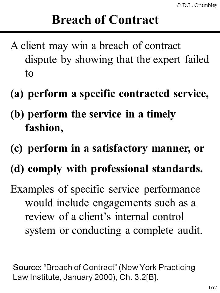 Breach of Contract A client may win a breach of contract dispute by showing that the expert failed to.