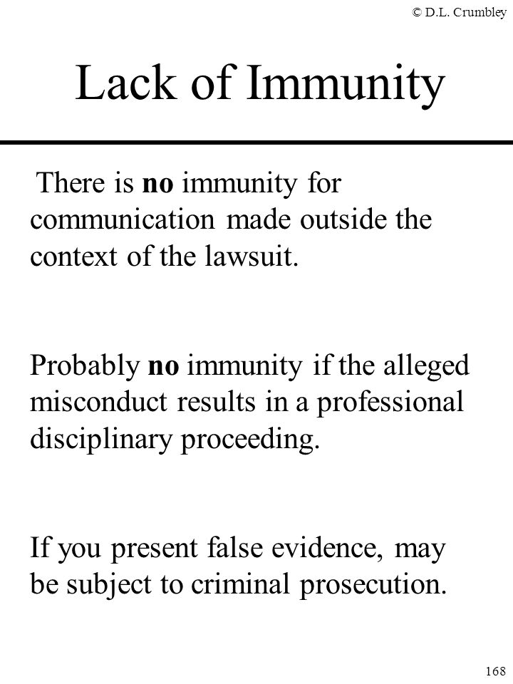 Lack of Immunity There is no immunity for communication made outside the context of the lawsuit.