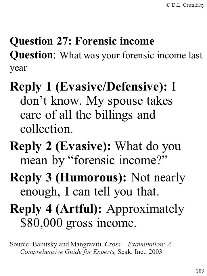 Reply 2 (Evasive): What do you mean by forensic income