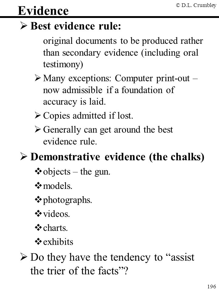 Evidence Best evidence rule: Demonstrative evidence (the chalks)
