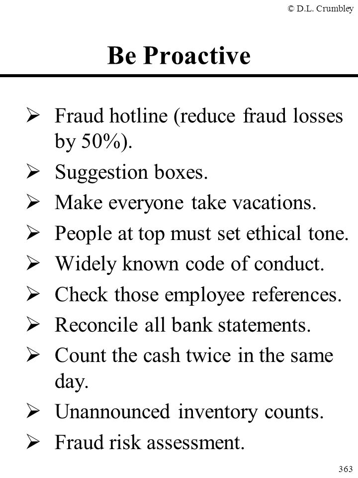 Be Proactive Fraud hotline (reduce fraud losses by 50%).