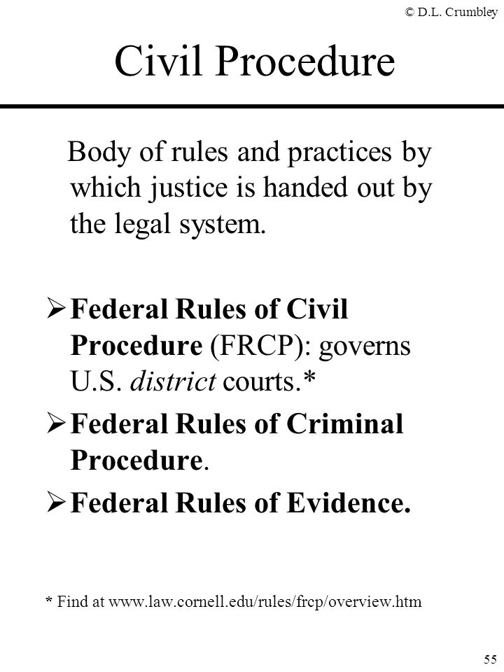 Civil Procedure Body of rules and practices by which justice is handed out by the legal system.