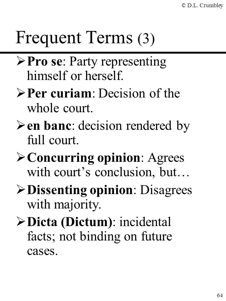 Frequent Terms (3) Pro se: Party representing himself or herself.