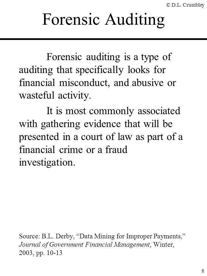 Forensic Auditing Forensic auditing is a type of auditing that specifically looks for financial misconduct, and abusive or wasteful activity.