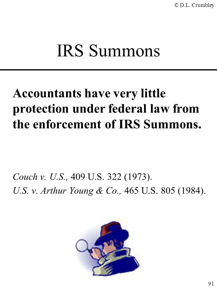 IRS Summons Accountants have very little protection under federal law from the enforcement of IRS Summons.