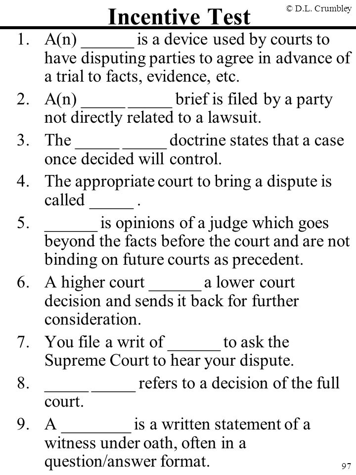 Incentive Test A(n) ______ is a device used by courts to have disputing parties to agree in advance of a trial to facts, evidence, etc.